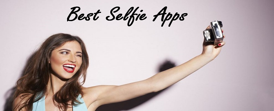 Top 7 Best Selfie Apps For Android And iOS You Must Have