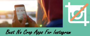 no crop apps for Instagram