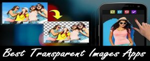Best Transparent Images Apps