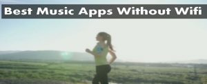 best music app without wifi android