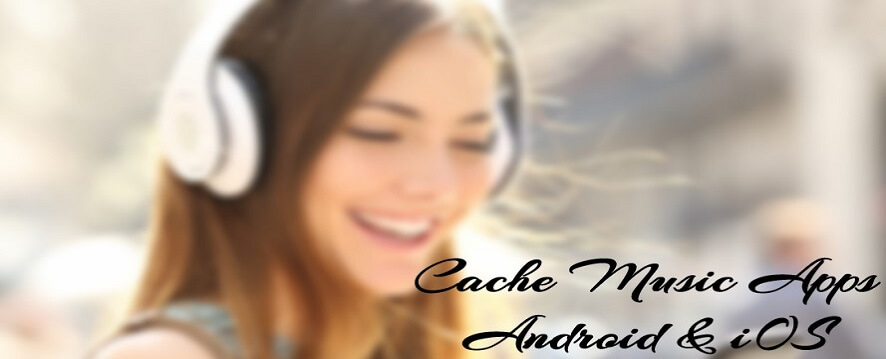 10 Amazing Cache Music Apps For Android Ios Your Top Best