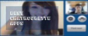 best Chatroulette Apps new