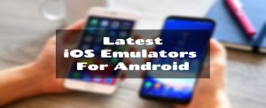 ios emulators for android - updated