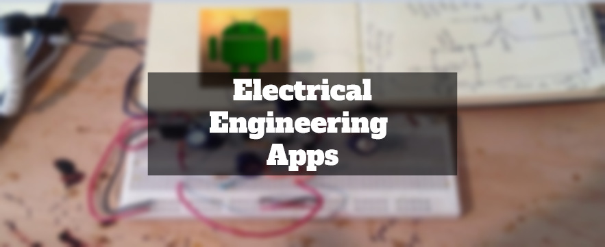 10 Electrical Engineering Apps For Android