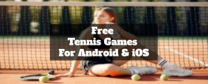 Free Tennis Games For Android & iOS