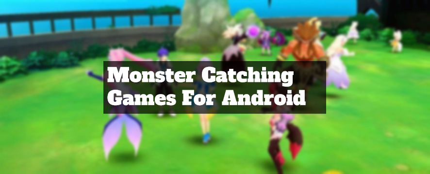 monster catching games for android