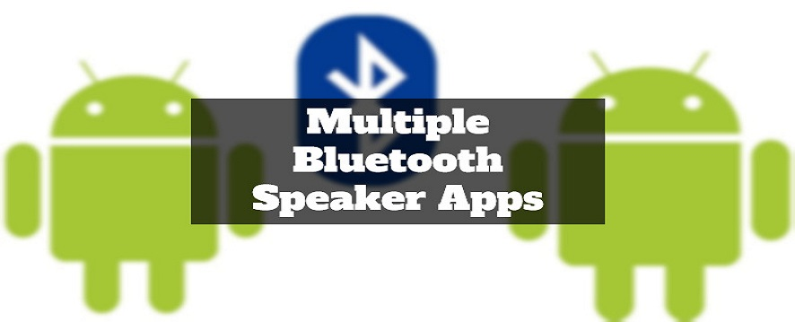 5 Multiple Bluetooth Speaker Apps {Review, In-depth Analysis}