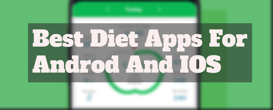 10 Best Diet Apps For Android And IOS