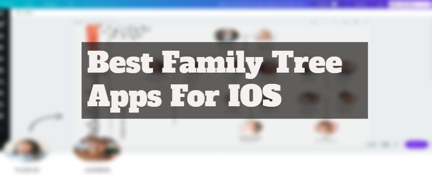 7 Best Family Tree Apps For IOS