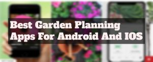 10 Best Garden Planning Apps For Android And IOS