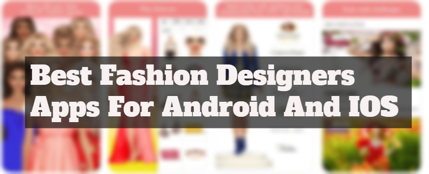 10 Best Fashion Designer Apps For Android And IOS